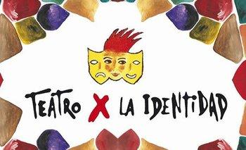 Teatro x la Identidad cumple 20 años y prepara festejos virtuales   Teatro