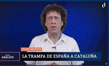 La trampa de España a Cataluña, contada por Pedro Brieger | España