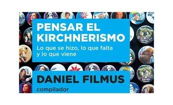 Pensar el kirchnerismo | Kirchnerismo