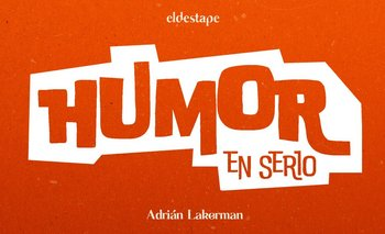 """Humor en serio"", el podcast de Adrián Lakerman para El Destape 